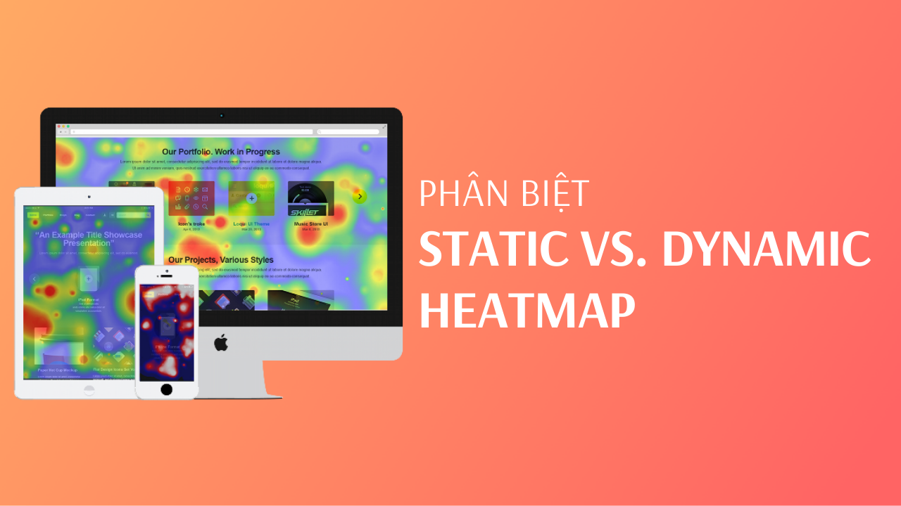 Phân biệt Static heatmap vs Dynamic heatmap