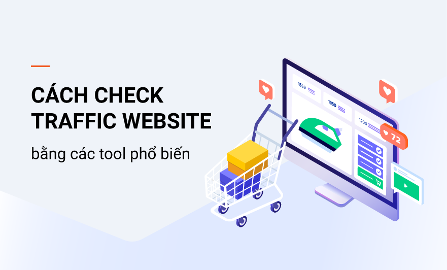 Tổng hợp tool check traffic website